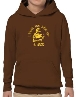 I Have The Body Of God Hoodie-Boys