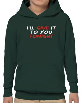 Poleras Con Capucha de I´ll Give It To You Tonight