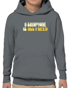 A Saxophone Is All I Need Hoodie-Boys