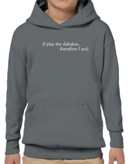 I Play The Dabakan, Therefore I Am Hoodie-Boys