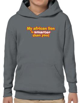 My African Lion Is Smarter Than You! Hoodie-Boys