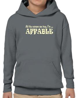 All The Rumors Are True, Im ... Affable Hoodie-Boys