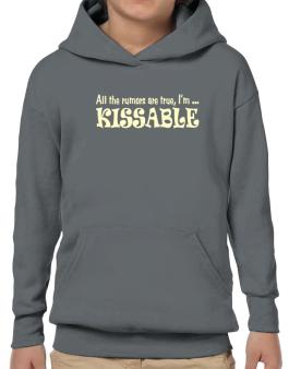 All The Rumors Are True, Im ... Kissable Hoodie-Boys