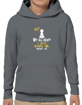 We All Have A Great Horned Owl Inside Us Hoodie-Boys