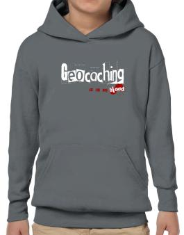 Geocaching Is In My Blood Hoodie-Boys