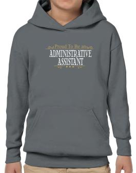 Proud To Be An Administrative Assistant Hoodie-Boys