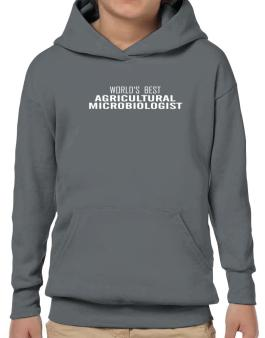 Worlds Best Agricultural Microbiologist Hoodie-Boys