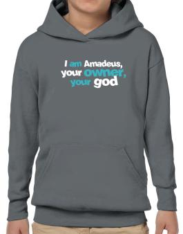 I Am Amadeus Your Owner, Your God Hoodie-Boys