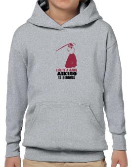 Life Is A Game, Aikido Is Serious Hoodie-Boys