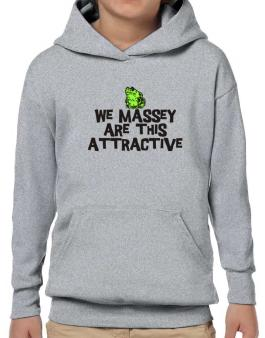 We Massey Are This Attractive Hoodie-Boys