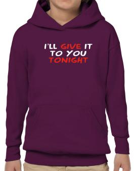 Sudaderas con Capucha para Niños de I´ll Give It To You Tonight