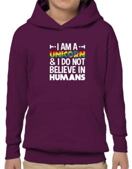 I am a unicorn and I do not believe in humans Hoodie-Boys