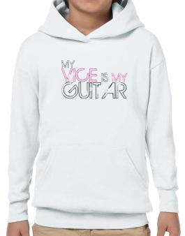 My Vice Is My Guitar Hoodie-Boys