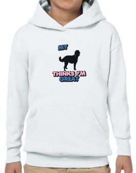 My Labradoodle Thinks I Am Great Hoodie-Boys