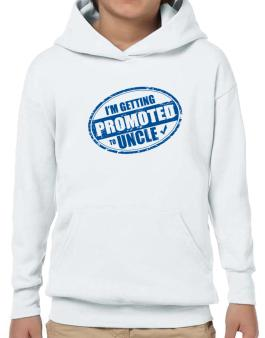 Im getting promoted to Uncle Hoodie-Boys