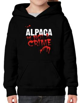 Being A ... Alpaca Is Not A Crime Hoodie-Girls