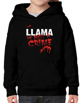 Being A ... Llama Is Not A Crime Hoodie-Girls