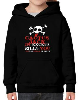 Cactus Jack In Excess Kills You - I Am Not Afraid Of Death Hoodie-Girls