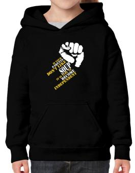If Your Parents Dont Like Soup, Its Time To Become Independent Hoodie-Girls