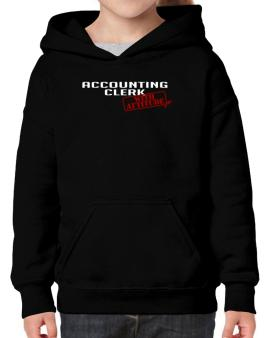Accounting Clerk With Attitude Hoodie-Girls