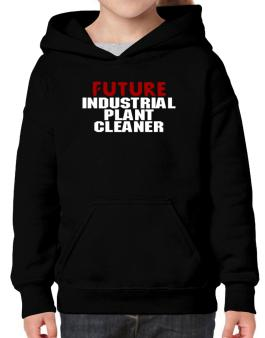 Future Industrial Plant Cleaner Hoodie-Girls