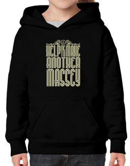 Help Me To Make Another Massey Hoodie-Girls