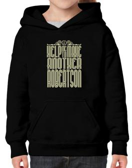 Help Me To Make Another Robertson Hoodie-Girls