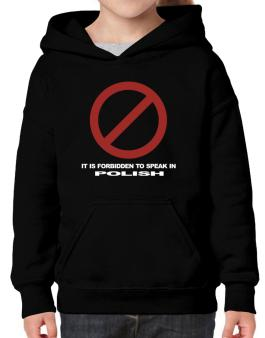 It Is Forbidden To Speak In Polish Hoodie-Girls