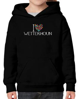 I love Wetterhoun colorful hearts Hoodie-Girls