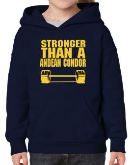 Stronger Than An Andean Condor Hoodie-Girls
