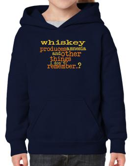 Whiskey Produces Amnesia And Other Things I Dont Remember ..? Hoodie-Girls