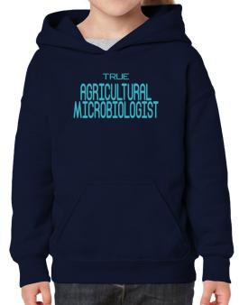 True Agricultural Microbiologist Hoodie-Girls