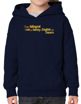 I Am Bilingual, I Can Get Horny In English And Chamorro Hoodie-Girls