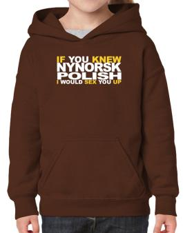 If You Knew Polish I Would Sex You Up Hoodie-Girls