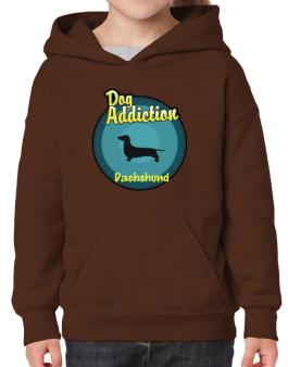 Dog Addiction : Dachshund Hoodie-Girls