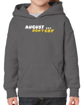 August Dontcry Hoodie-Girls