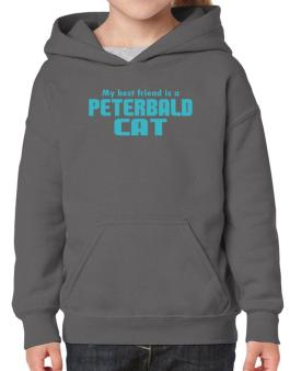 My Best Friend Is A Peterbald Hoodie-Girls