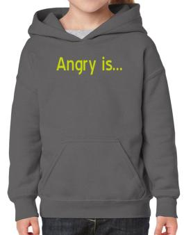 Angry Is Hoodie-Girls