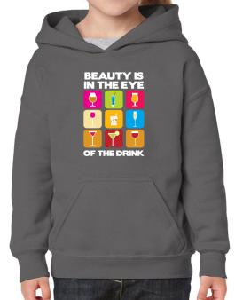 Beauty Is In The Eye Of The Drink Hoodie-Girls