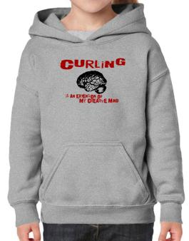 Curling Is An Extension Of My Creative Mind Hoodie-Girls