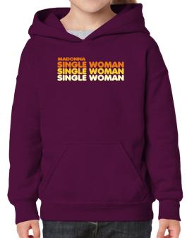 Madonna Single Woman Hoodie-Girls
