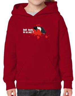 Until Death Do Us Part ? Hoodie-Girls