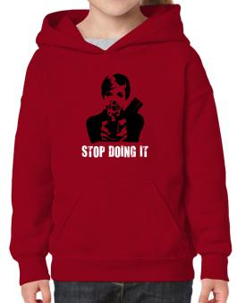 Stop Doing It Hoodie-Girls