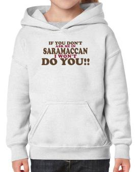 If You Dont Ask Me In Saramaccan I Wont Do You!! Hoodie-Girls