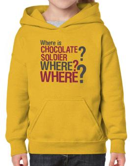 Where Is Chocolate Soldier? Where? Where? Hoodie-Girls
