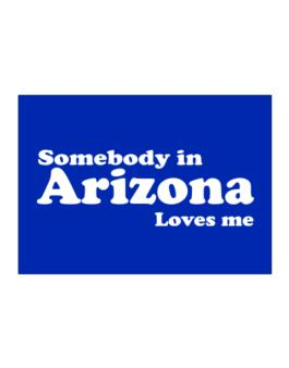 somebody In Arizona Loves Me Sticker