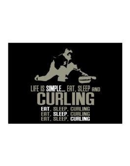 Life Is Simple... Eat, Sleep And Curling Sticker