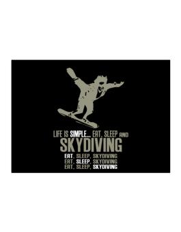 Life Is Simple... Eat, Sleep And Skydiving Sticker