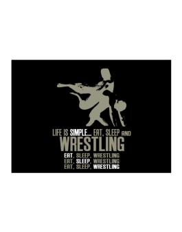 Life Is Simple... Eat, Sleep And Wrestling Sticker