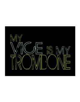 My Vice Is My Trombone Sticker